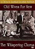 Old Wives for New/The Whispering Chorus [1917] (Region 1) (NTSC) [DVD] [US Import]