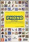 Phono, Grande section maternelle et début du CP : Développer les compétences phonologiques