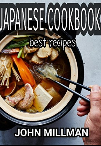 Japanese Cookbook: The Best Japanese Recipes! by John Millman