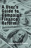 img - for A User's Guide to Campaign Finance Reform (Modernity and Political Thought) book / textbook / text book