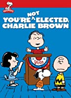You're Not Elected, Charlie Brown