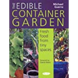 The Edible Container Garden: Fresh Food from Tiny Spacesby Carol Klein