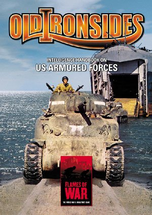 Old Ironsides: Intelligence Handbook on US Armoured Forces (Flames of War: The World War II Miniatures Game), Flames of War