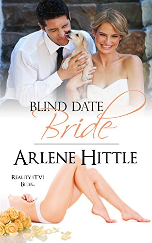 Arlene Hittle - Blind Date Bride (Reality (TV) Bites Book 1)