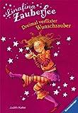 Linafina Zauberfee: Dreimal verflixter Wunschzauber (3473523224) by Judith Keller