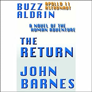 The Return: A Novel of Human Adventure | [Buzz Aldrin, John Barnes]