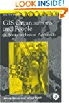 GIS, Organisations and People: A Soci...