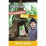 Explore Yosemite and Zion National Parks with Noah Justice (Study Guide) (Awesome Science)