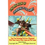 The Big Book of Swimming Pool Games:...