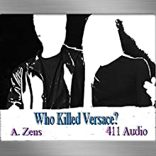 Who Killed Versace?: Understanding A. Cunanan: Mastermind Serial Killers, Book 3 | Livre audio Auteur(s) : A. Zens Narrateur(s) :  411 Audio