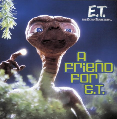 E.T.: Friend for E.T.: The Extra Terrestrial