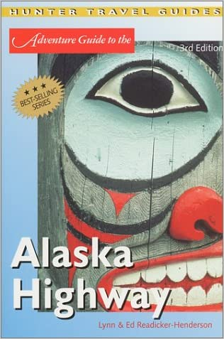 The Alaska Highway (Adventure Guide to the Alaska Highway)