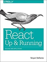 React: Up & Running: Building Web Applications Front Cover