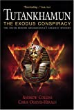 Tutankhamun: The Exodus Conspiracy: The Truth Behind Archaeology's Greatest Mystery (0753508516) by Collins, Andrew