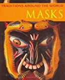 Hachette Children's Books Traditions Around The World: Masks