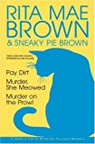 Three More Mrs. Murphy Mysteries in One Volume: Pay Dirt; Murder, She Meowed; and Murder on the Prowl (0517225220) by Rita Mae Brown