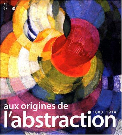 Aux origines de l'abstraction, 1800-1914