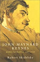 John Maynard Keynes: Hopes Betrayed, 1883-1920 v.1: Hopes Betrayed, 1883-1920 Vol 1 (Keynesian studies)