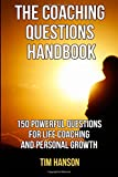 img - for The Coaching Questions Handbook: 150 Powerful Questions for Life Coaching and Personal Growth (powerful questions, coaching questions, life coach, life coaching ) (Volume 1) book / textbook / text book