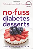 img - for No-Fuss Diabetes Desserts: Fresh, Fast and Diabetes-Friendly Desserts book / textbook / text book