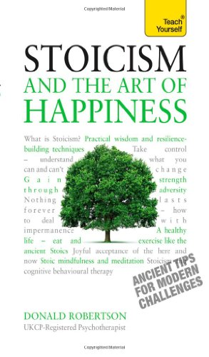 Stoicism And The Art Of Happiness: A Teach Yourself Guide (Teach Yourself: Relationships & Self-Help)