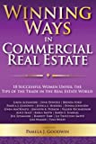 img - for Winning Ways in Commercial Real Estate: 18 Successful Women Unveil the Tips of the Trade in the Real Estate World book / textbook / text book