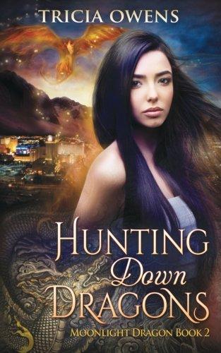 Hunting Down Dragons: an Urban Fantasy (Moonlight Dragon) (Volume 2) [Owens, Tricia] (Tapa Blanda)