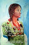 The Four Ascents: Part Two of the Two Roads Trilolgy