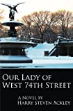 img - for Our Lady of West 74th Street book / textbook / text book