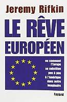 Le rêve européen : Ou comment l'Europe se substitue peu à peu à l'Amérique dans notre imaginaire