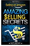 img - for Selling On Amazon: Make Money Online And Create A Passive Income With Your Own Brand - Amazing Selling Secrets - 2nd Edition (How To Make Money ... Marketing, Amazon FBA, Money) (Volume 1) book / textbook / text book