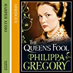 The Queen's Fool (       ABRIDGED) by Philippa Gregory Narrated by Emilia Fox