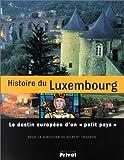 """Histoire du Luxembourg : Le Destin européen d'un """"petit pays"""""""