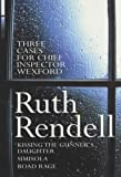 Ruth Rendell Three Cases For Chief Inspector Wexford: