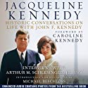 Jacqueline Kennedy: Historic Conversations on Life with John F. Kennedy Audiobook by Caroline Kennedy (foreword), Michael Beschloss (introduction) Narrated by Jacqueline Kennedy, Arthur M. Schlesinger, Jr., Caroline Kennedy, Michael Beschloss