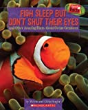 Fish Sleep but Don't Shut Their Eyes: And Other Amazing Facts About Ocean Creatures (Speedy Facts) (0439625335) by Berger, Melvin