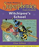 Witchipoo's School: Purple Storybook (Superphonics Purple Storybooks) (0340805463) by Gifford, Clive