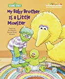 My Baby Brother Is a Little Monster (Jellybean Books(R)) (0375811486) by Albee, Sarah