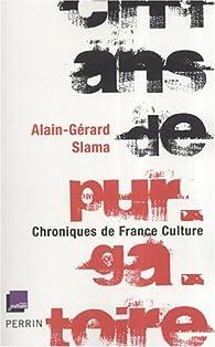 Cinq ans de purgatoire : Chroniques de France Culture par Alain-G�rard Slama