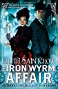 The Iron Wyrm Affair (Bannon and Clare) [Paperback] [2012] (Author) Lilith Saintcrow