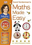 Carol Vorderman Maths Made Easy Ages 6-7 Key Stage 1 Beginner (Carol Vorderman's Maths Made Easy)