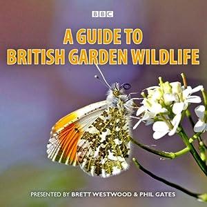 A Guide to British Garden Wildlife Audiobook