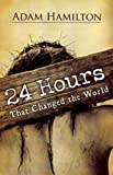 24 Hours That Changed the World - Hardcover Book