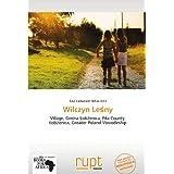 Wilczyn Lesny: Village, Gmina Lobzenica, Pila County, Lobzenica, Greater Poland Voivodeship