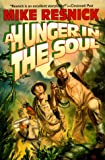 A Hunger in the Soul (0312854382) by Michael D. Resnick