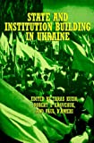 img - for State and Institution Building in the Ukraine book / textbook / text book