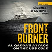 Front Burner: Al Qaeda's Attack on the USS Cole | [Kirk S. Lippold]