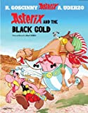 Albert Uderzo (text and illustrations) Asterix and the Black Gold: 26 (Asterix (Orion Paperback))