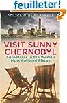 Visit Sunny Chernobyl: Adventures in...