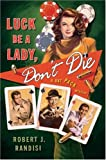 img - for Luck Be a Lady, Don't Die: A Rat Pack Mystery book / textbook / text book
